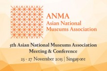 5th Asian National Museums Association (ANMA) Conference | Singapore